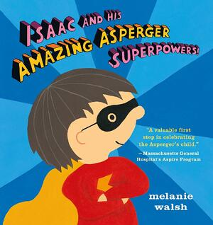 Cover of Isaac and His Amazing Asperger Superpowers!