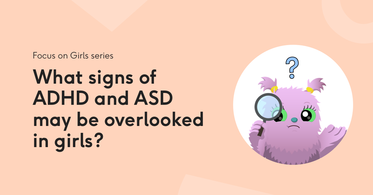What signs of ADHD and ASD may be overlooked in girls?